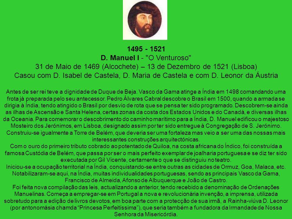 1495 - 1521 D. Manuel I -