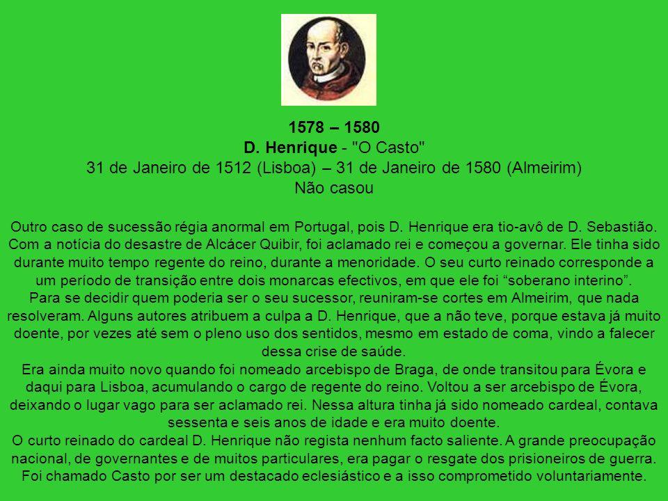 1578 – 1580 D. Henrique -