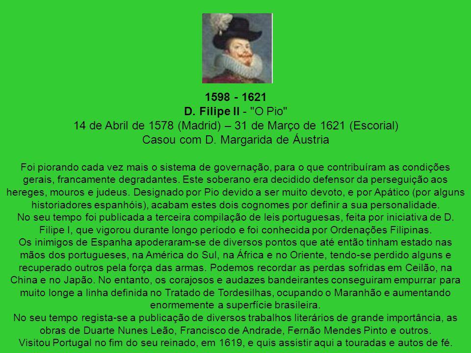 1598 - 1621 D. Filipe II -