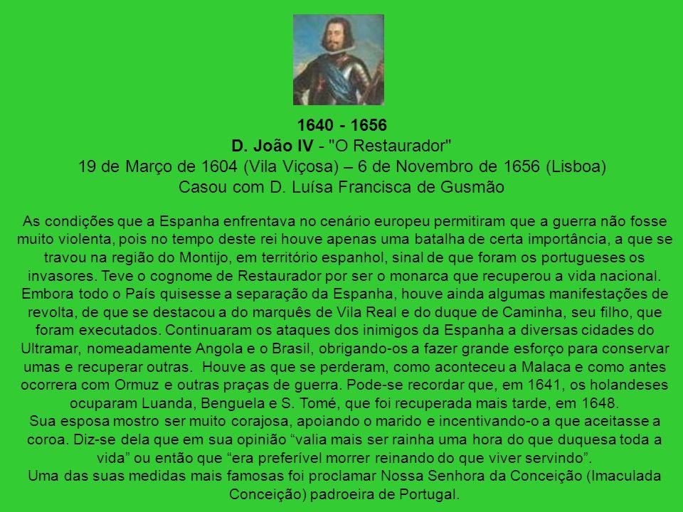 1640 - 1656 D. João IV -
