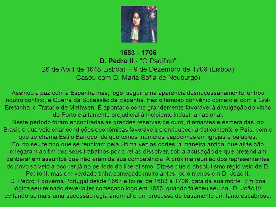 1683 - 1706 D. Pedro II -