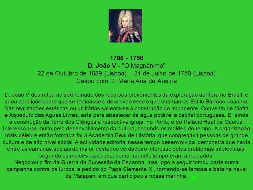 1706 - 1750 D. João V -