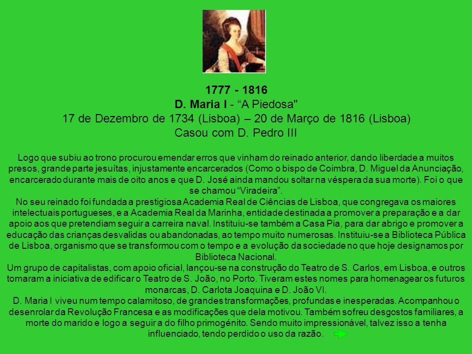 1777 - 1816 D. Maria I - A Piedosa