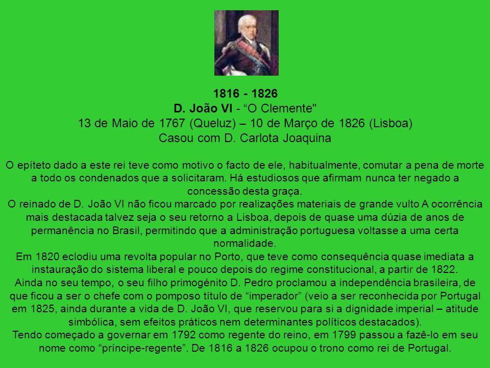 1816 - 1826 D. João VI - O Clemente
