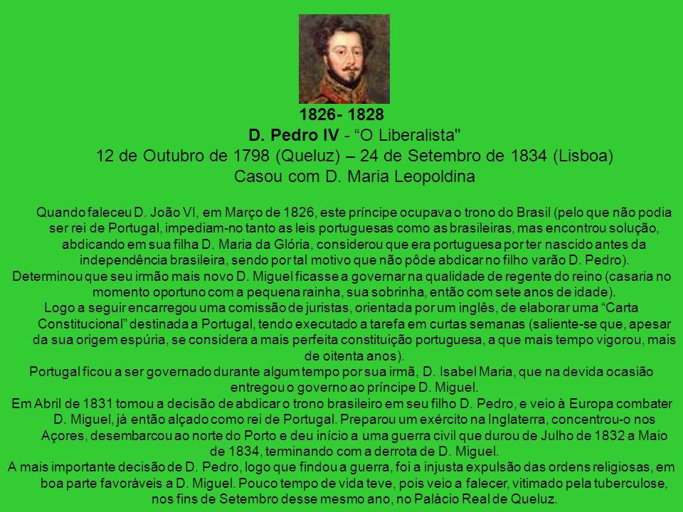 1826- 1828 D. Pedro IV - O Liberalista