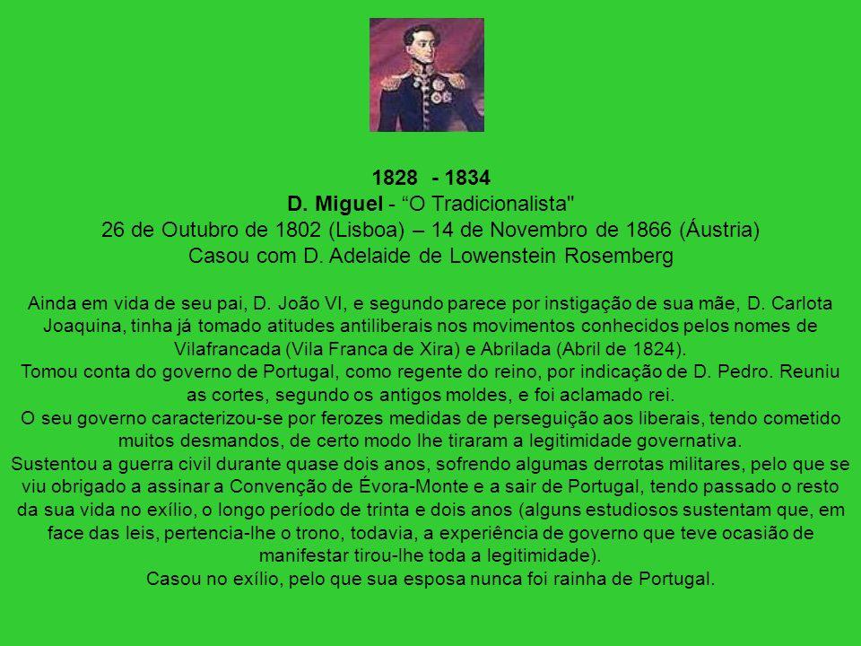 1828 - 1834 D. Miguel - O Tradicionalista