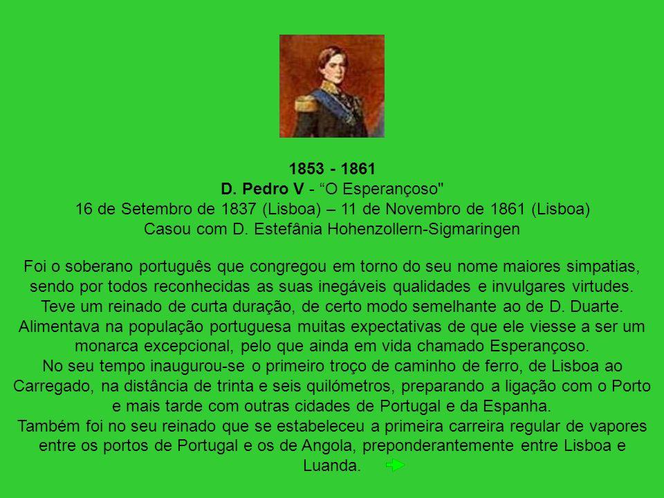 1853 - 1861 D. Pedro V - O Esperançoso