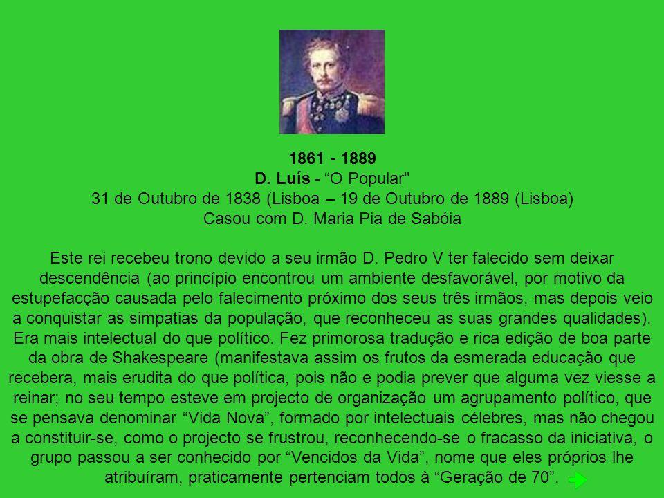 1861 - 1889 D. Luís - O Popular