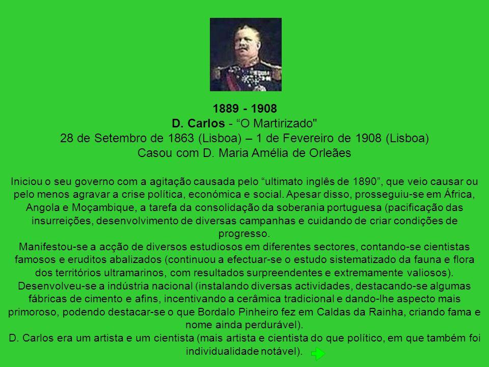 1889 - 1908 D. Carlos - O Martirizado