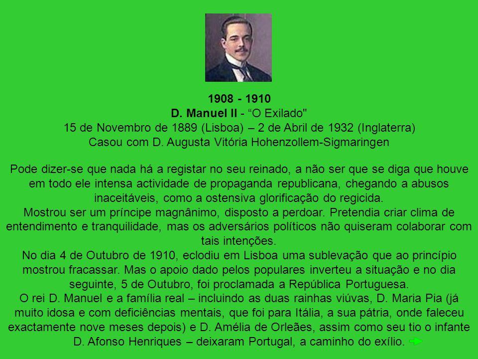 1908 - 1910 D. Manuel II - O Exilado
