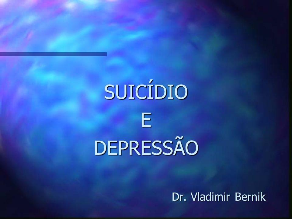 PROCESSO AUTO-DESTRUTIVO 3 Pensamento suicida 3 Comportamento suicida ( intenção ) 3 Tentativa de suicídio 3 Tentativa de suicídio em evolução 3 Suicídio completado ( morte )