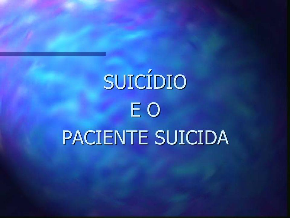 SUICÍDIO E O PACIENTE SUICIDA