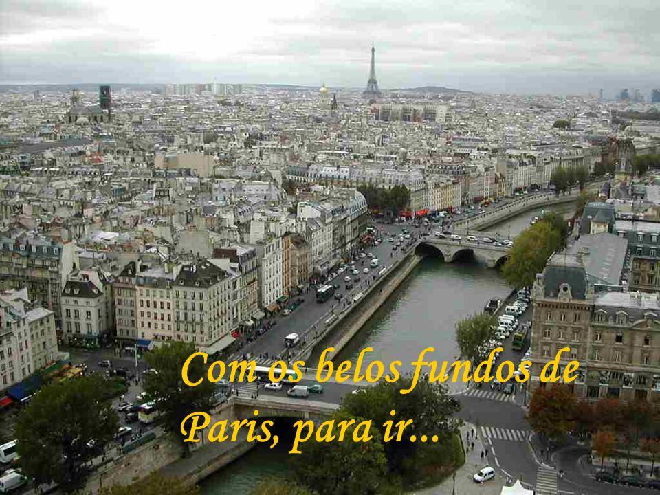 Com os belos fundos de Paris, para ir...