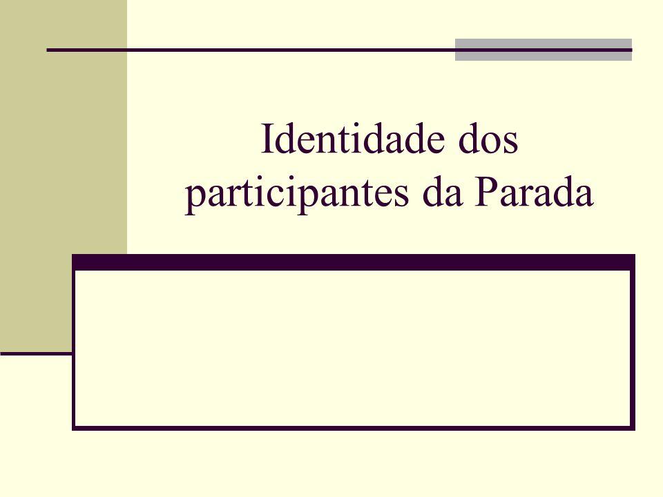 Identidade dos participantes da Parada