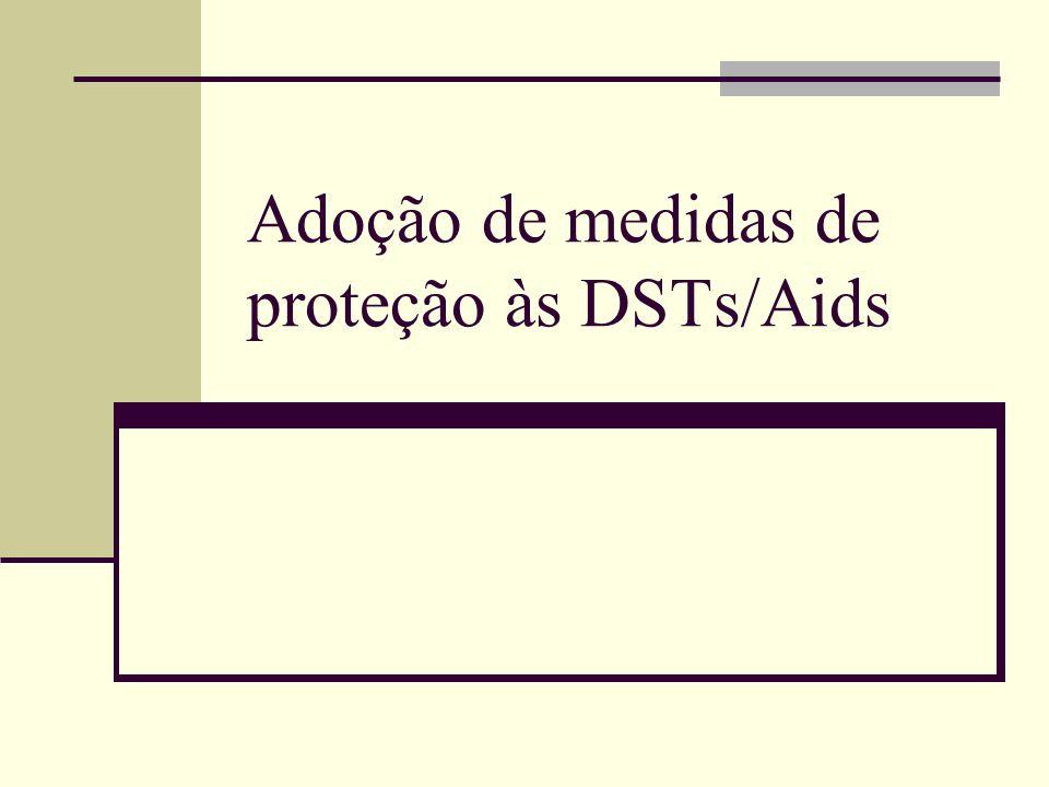Adoção de medidas de proteção às DSTs/Aids