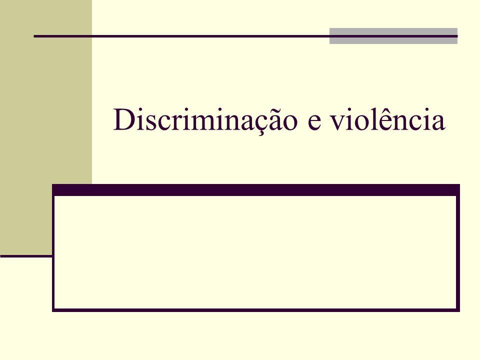 Discriminação e violência