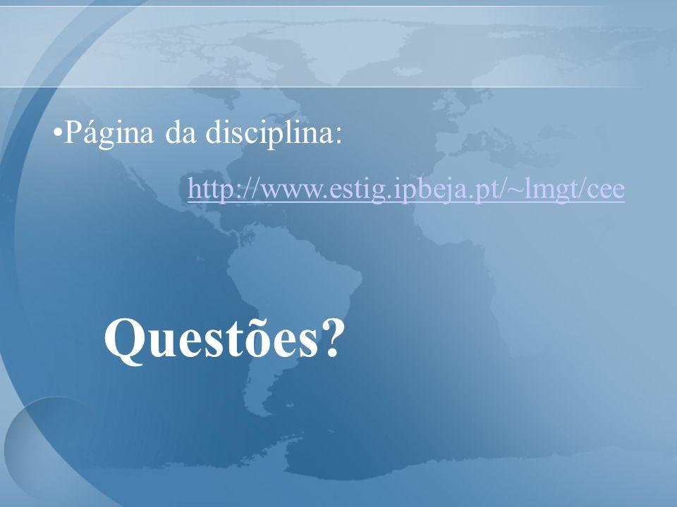 Página da disciplina: http://www.estig.ipbeja.pt/~lmgt/cee Questões