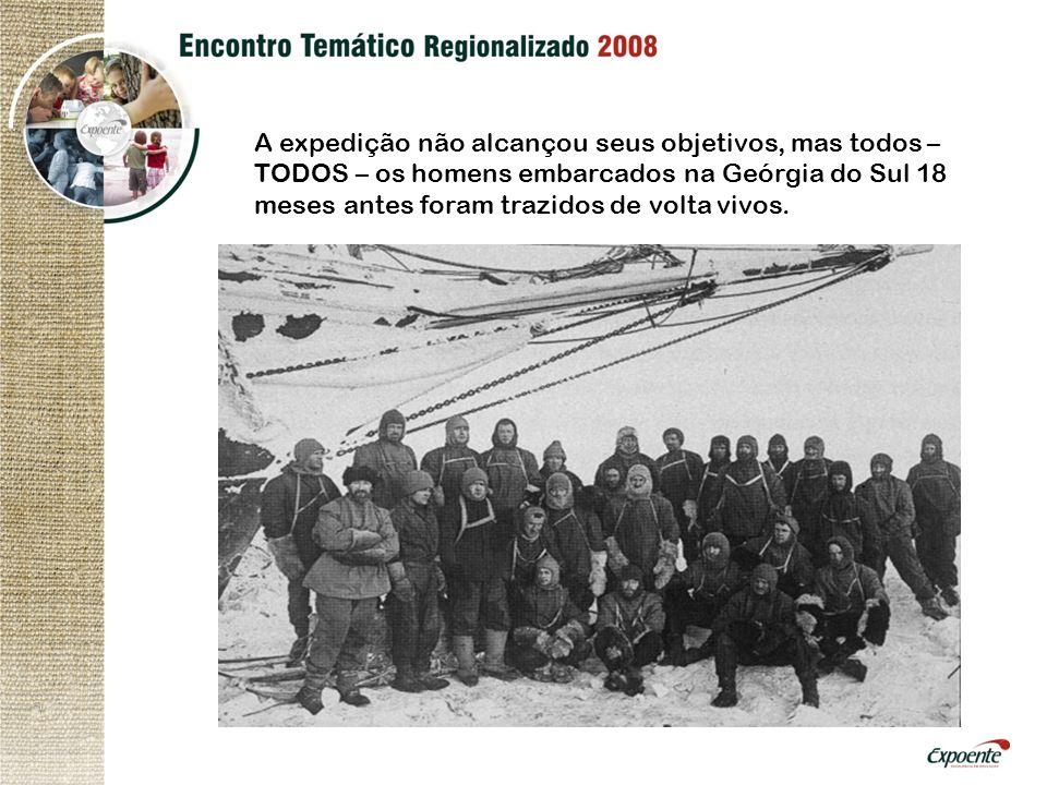 A expedição não alcançou seus objetivos, mas todos – TODOS – os homens embarcados na Geórgia do Sul 18 meses antes foram trazidos de volta vivos.