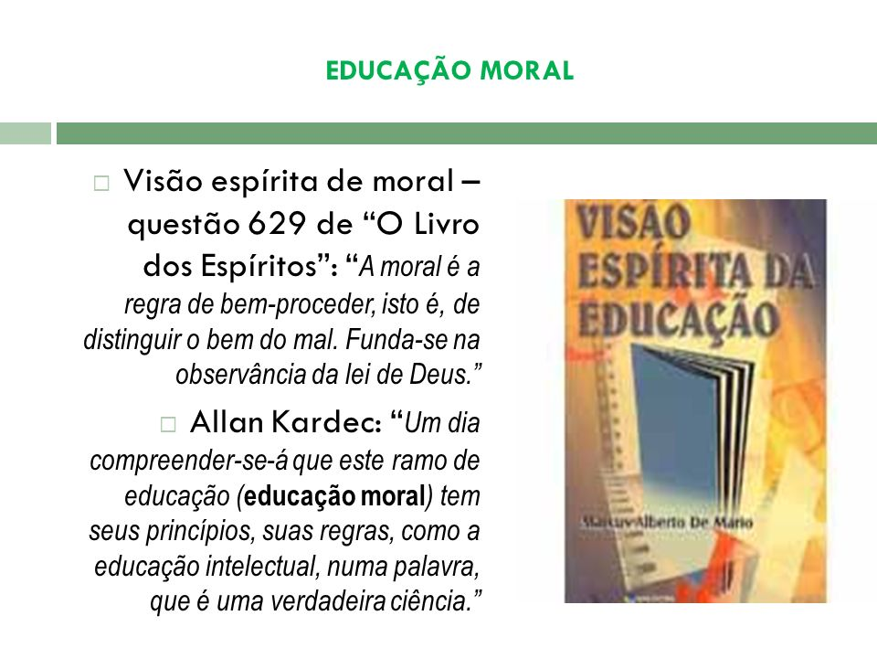 EDUCAÇÃO MORAL mores costumes A palavra moral tem a sua raiz derivada do latim mores, com o significado de costumes. É a parte da filosofia que trata