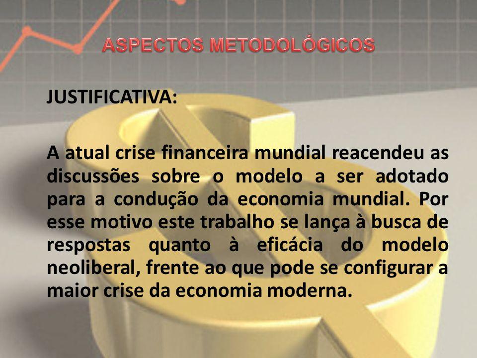 JUSTIFICATIVA: A atual crise financeira mundial reacendeu as discussões sobre o modelo a ser adotado para a condução da economia mundial. Por esse mot