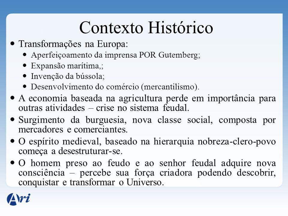 Transformações na Europa: Aperfeiçoamento da imprensa POR Gutemberg; Expansão marítima,; Invenção da bússola; Desenvolvimento do comércio (mercantilis
