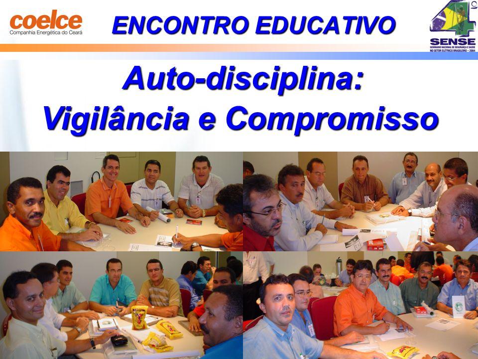 Vigilância e Compromisso Auto-disciplina: ENCONTRO EDUCATIVO