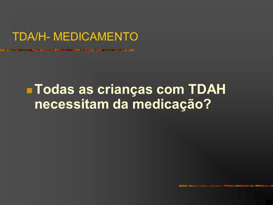 Todas as crianças com TDAH necessitam da medicação? TDA/H- MEDICAMENTO