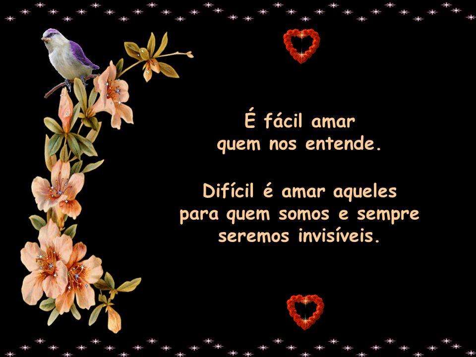 Porque, muito pior do que um jeito de amar ainda imaturo, é a tristeza da total incapacidade de amar!