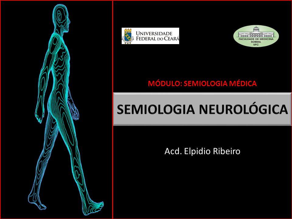 Acd. Elpidio Ribeiro MÓDULO: SEMIOLOGIA MÉDICA