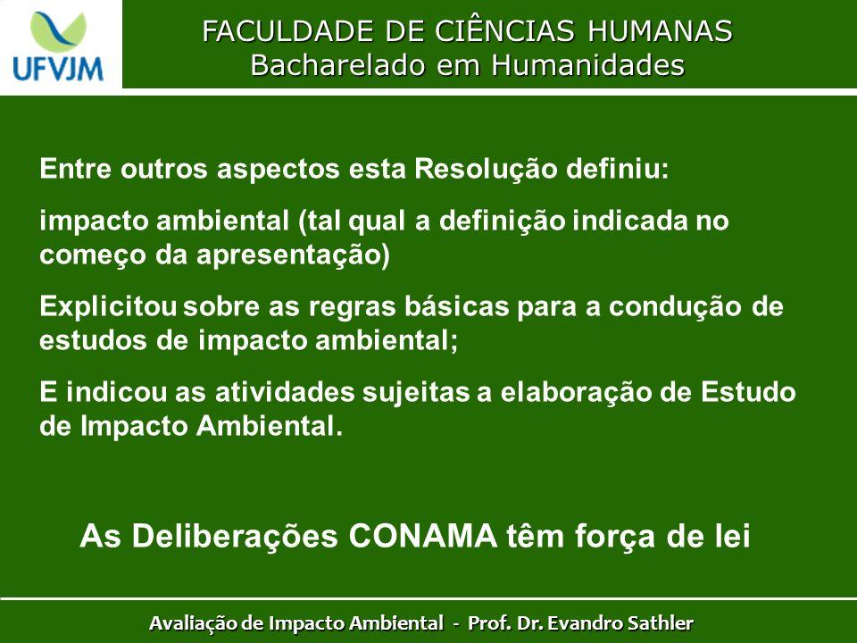 FACULDADE DE CIÊNCIAS HUMANAS Bacharelado em Humanidades Avaliação de Impacto Ambiental - Prof. Dr. Evandro Sathler Entre outros aspectos esta Resoluç
