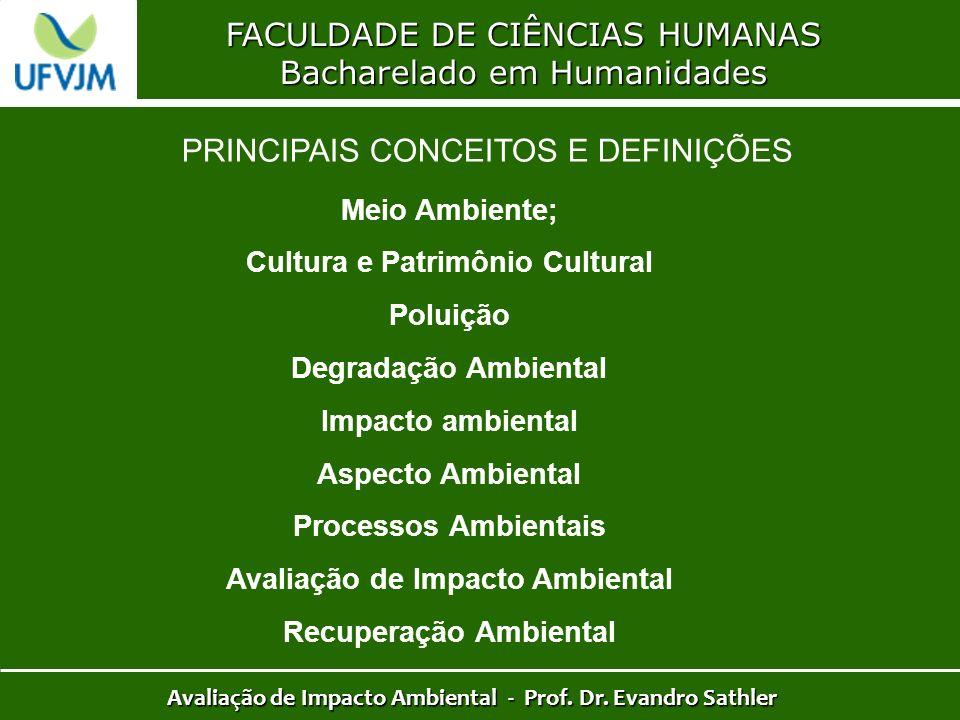 FACULDADE DE CIÊNCIAS HUMANAS Bacharelado em Humanidades Avaliação de Impacto Ambiental - Prof. Dr. Evandro Sathler PRINCIPAIS CONCEITOS E DEFINIÇÕES
