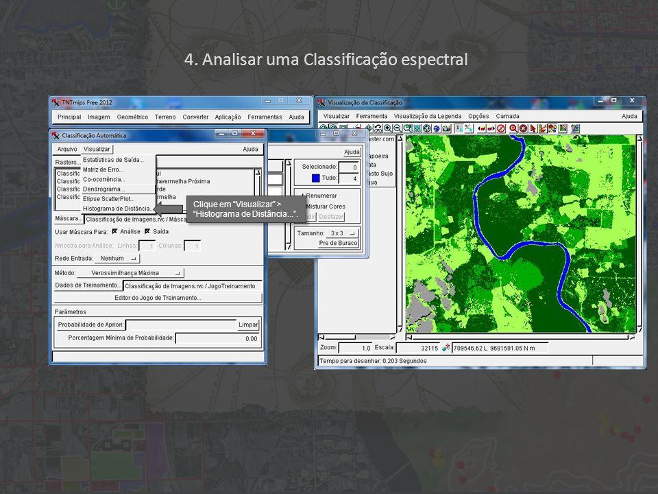 4. Analisar uma Classificação espectral Clique em Visualizar > Histograma de Distância....