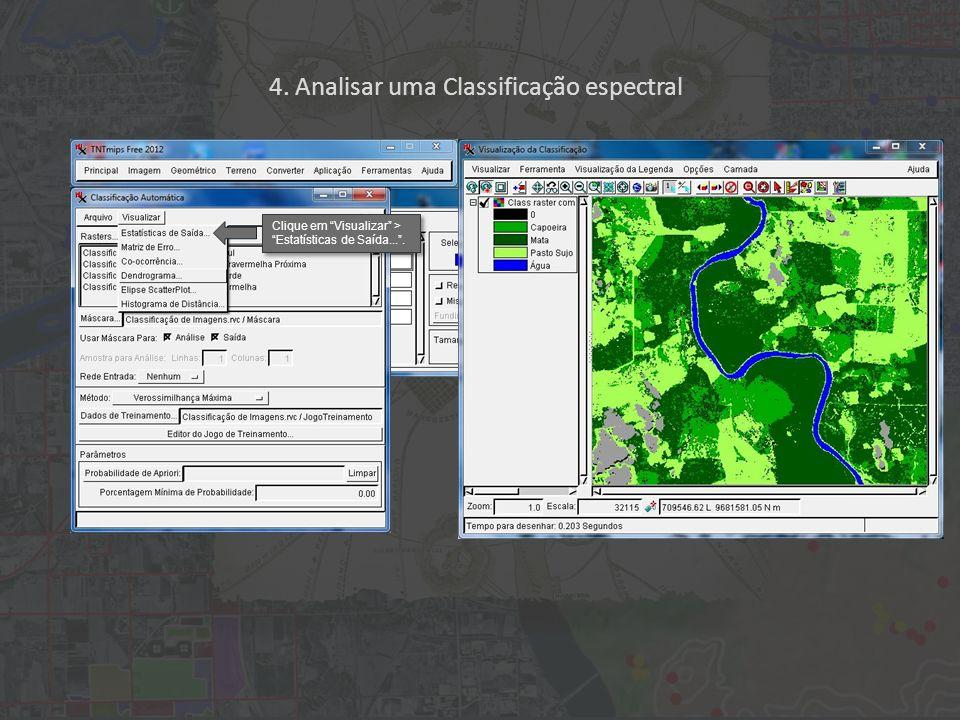 4. Analisar uma Classificação espectral Clique em Visualizar > Estatísticas de Saída....