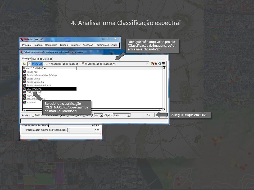 Selecione a classificação CLS_MAXLIKE, que criamos no módulo 3 do tutorial.