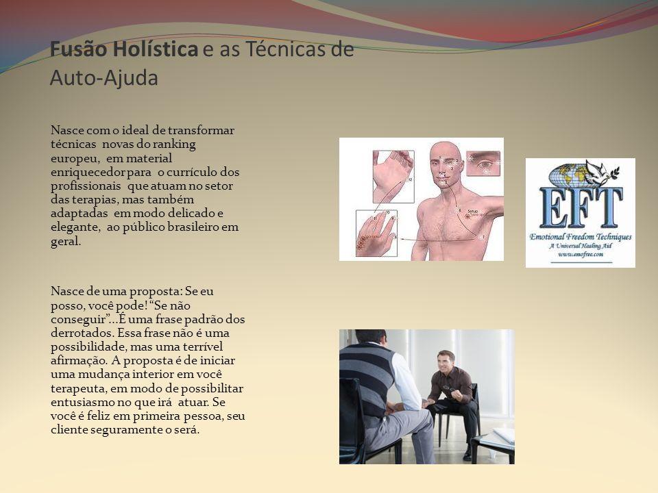 Fusão Holística e as Técnicas de Auto-Ajuda Nasce com o ideal de transformar técnicas novas do ranking europeu, em material enriquecedor para o currículo dos profissionais que atuam no setor das terapias, mas também adaptadas em modo delicado e elegante, ao público brasileiro em geral.