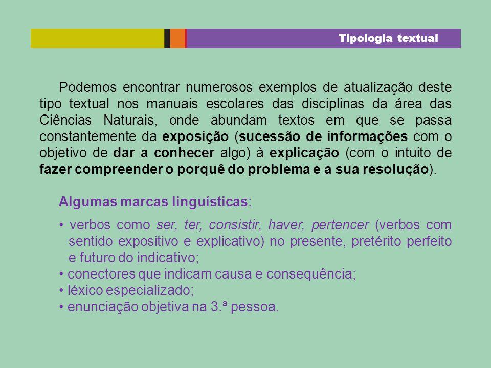 Podemos encontrar numerosos exemplos de atualização deste tipo textual nos manuais escolares das disciplinas da área das Ciências Naturais, onde abund
