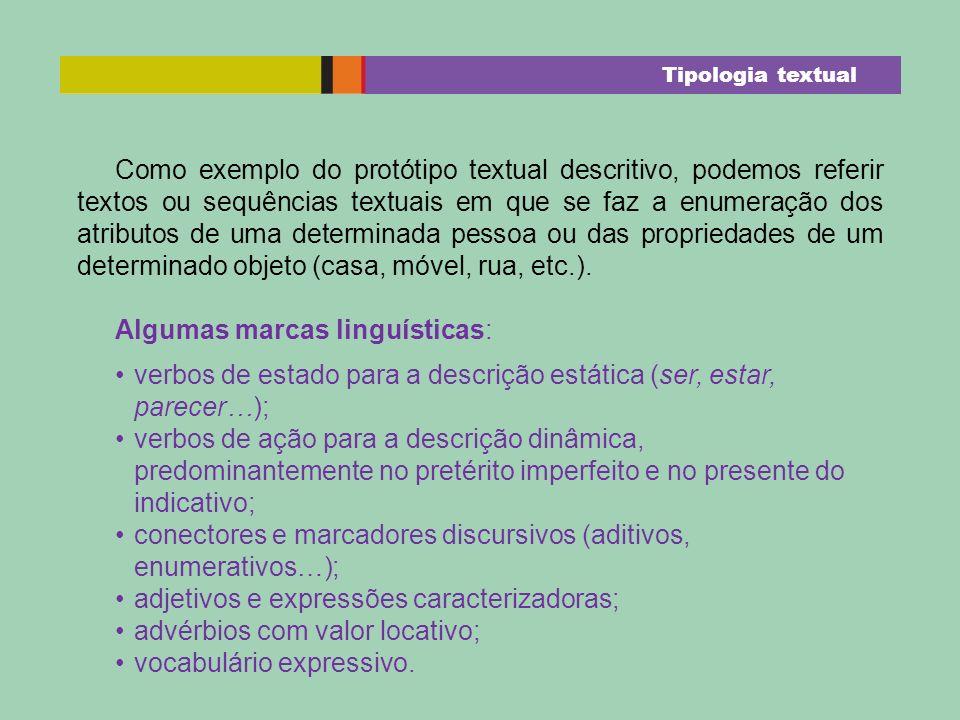 Como exemplo do protótipo textual descritivo, podemos referir textos ou sequências textuais em que se faz a enumeração dos atributos de uma determinad