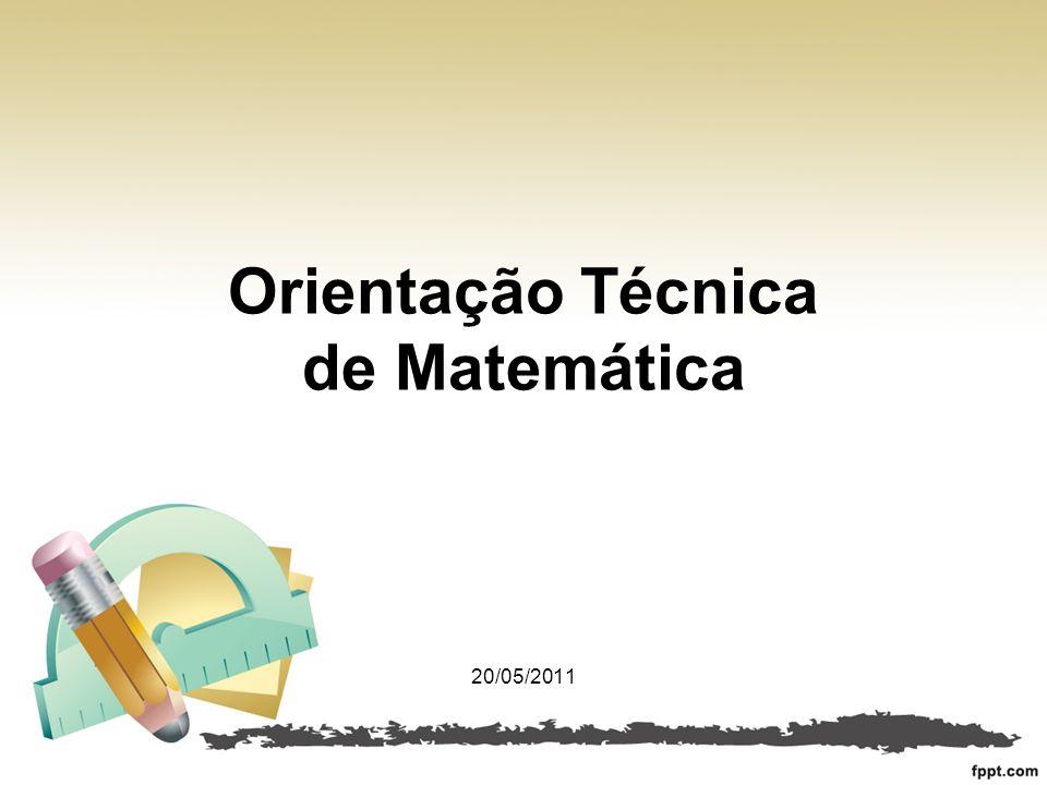 Orientação Técnica de Matemática 20/05/2011