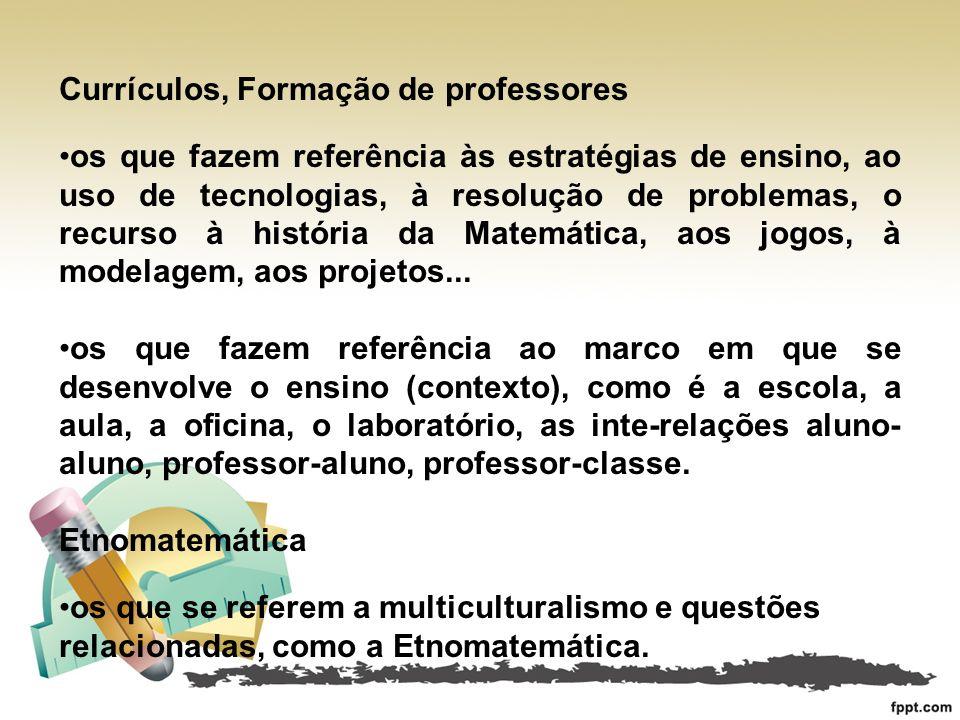 Currículos, Formação de professores os que fazem referência às estratégias de ensino, ao uso de tecnologias, à resolução de problemas, o recurso à his