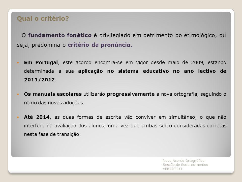 Novo Acordo Ortográfico Sessão de Esclarecimentos AERSI/2011 5.