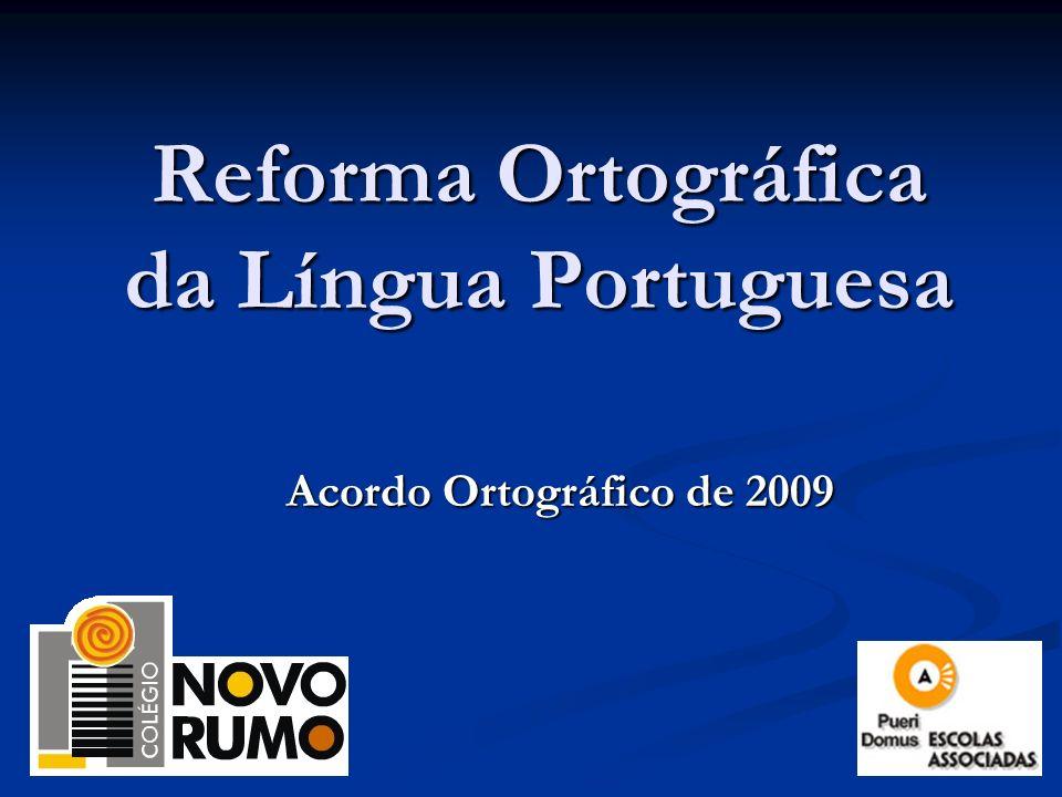 Reforma Ortográfica da Língua Portuguesa Acordo Ortográfico de 2009