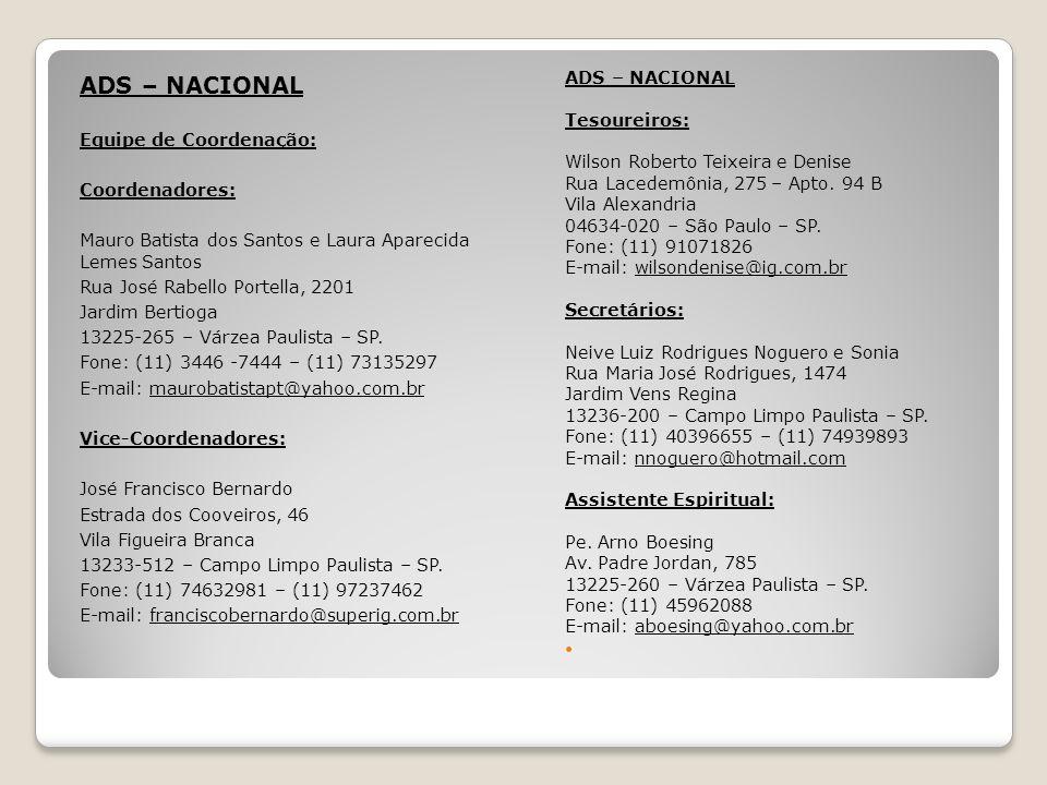 ADS – NACIONAL Equipe de Coordenação: Coordenadores: Mauro Batista dos Santos e Laura Aparecida Lemes Santos Rua José Rabello Portella, 2201 Jardim Bertioga 13225-265 – Várzea Paulista – SP.