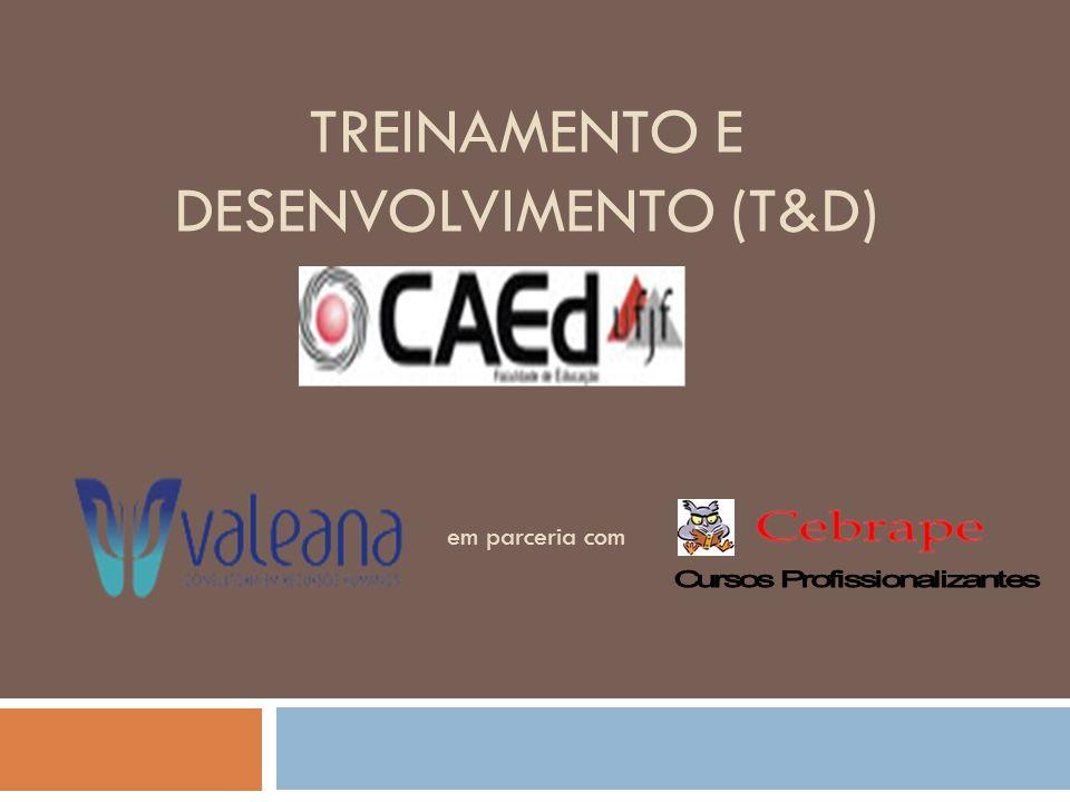 TREINAMENTO E DESENVOLVIMENTO (T&D) em parceria com