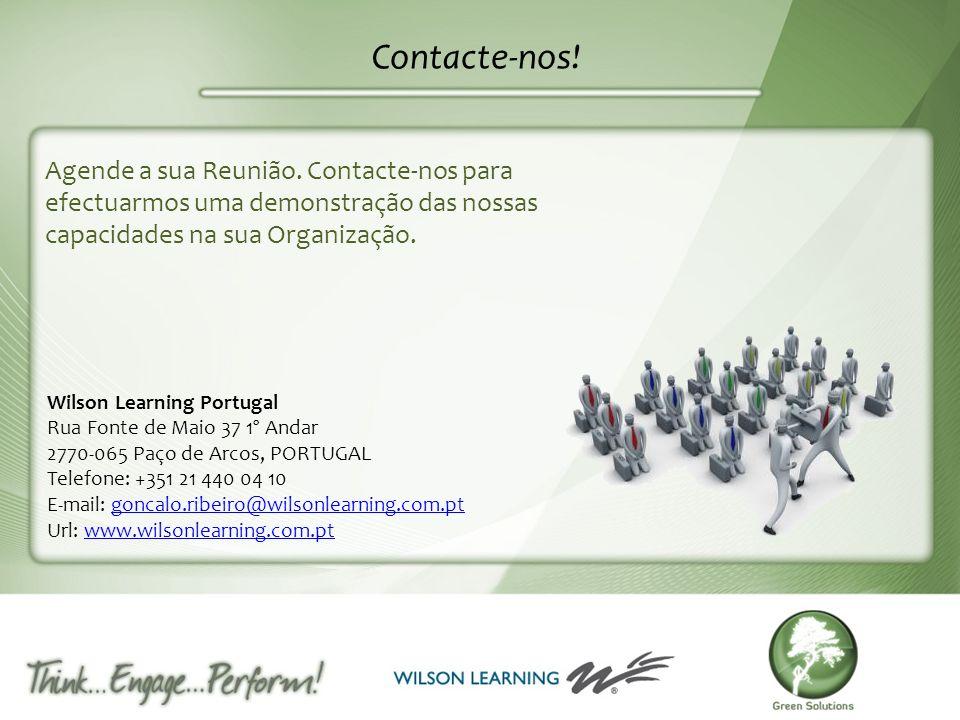 Contacte-nos! Agende a sua Reunião. Contacte-nos para efectuarmos uma demonstração das nossas capacidades na sua Organização. Wilson Learning Portugal