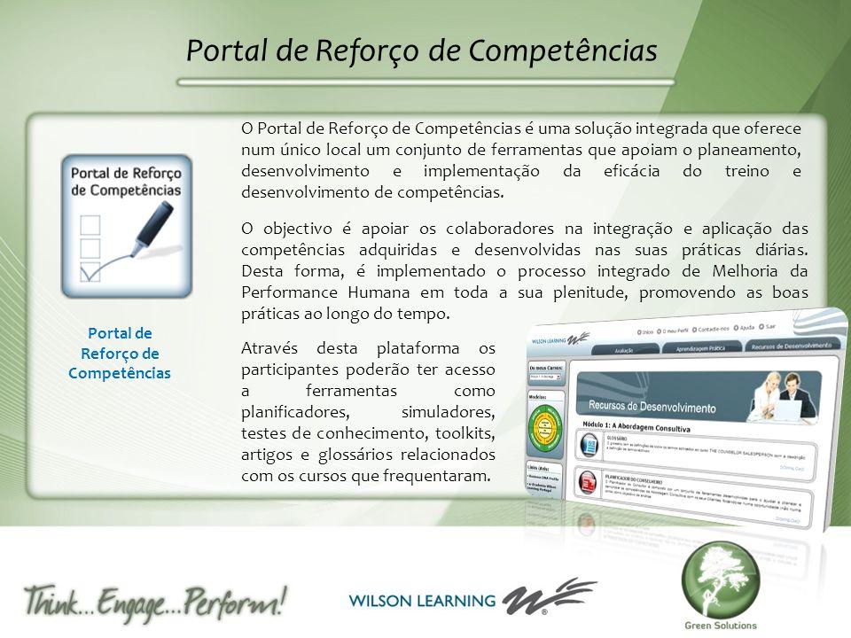 Portal de Reforço de Competências O Portal de Reforço de Competências é uma solução integrada que oferece num único local um conjunto de ferramentas q