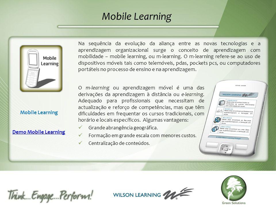 Mobile Learning Na sequência da evolução da aliança entre as novas tecnologias e a aprendizagem organizacional surge o conceito de aprendizagem com mo