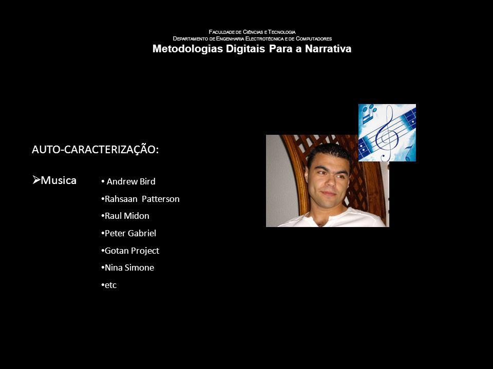 U NIVERSIDADE DE C OIMBRA F ACULDADE DE C IÊNCIAS E T ECNOLOGIA D EPARTAMENTO DE E NGENHARIA E LECTROTÉCNICA E DE C OMPUTADORES Metodologias Digitais Para a Narrativa AUTO-CARACTERIZAÇÃO: Cinema / TV Dr.