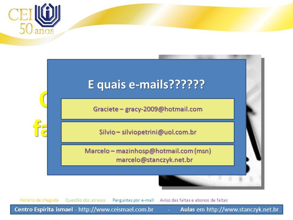 Centro Espírita ismael Aulas Centro Espírita ismael - http://www.ceismael.com.br - Aulas em http://www.stanczyk.net.br Quando faremos? Horário de cheg