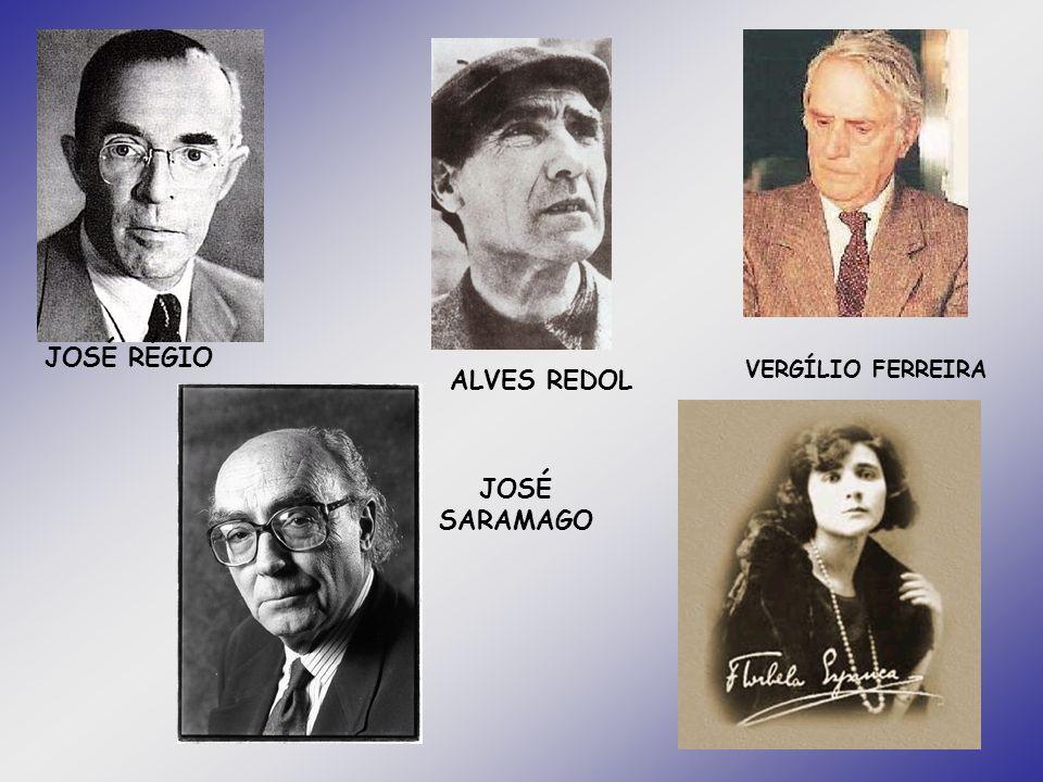 JOSÉ RÉGIO ALVES REDOL VERGÍLIO FERREIRA JOSÉ SARAMAGO