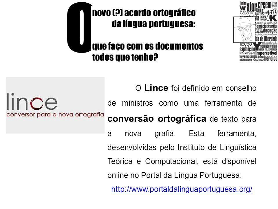 O novo (?) acordo ortográfico da língua portuguesa: que faço com os documentos todos que tenho? O Lince foi definido em conselho de ministros como uma